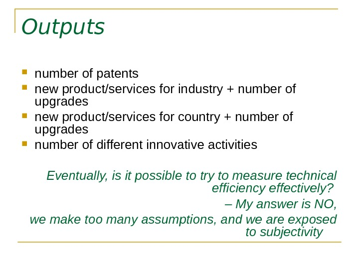 Outputs  number of patents new product/services for industry + number of upgrades new