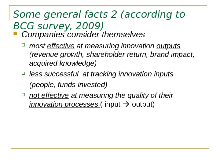 Some general facts 2 (according to BCG survey, 2009) Companies consider themselves  most