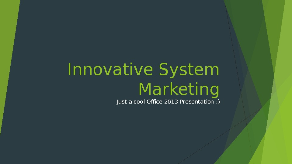 Innovative System Marketing Just a cool Office 2013 Presentation ; )
