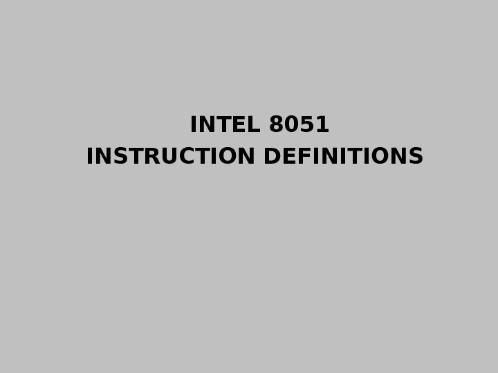 INTEL 8051 INSTRUCTION DEFINITIONS