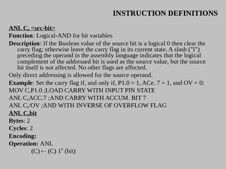 INSTRUCTION DEFINITIONS ANL C, src-bit Function : Logical-AND for bit variables Description : If the Boolean