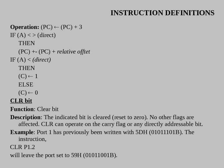 INSTRUCTION DEFINITIONS Operation:  (PC) + 3 IF (A)   (direct) THEN (PC) +- (PC)