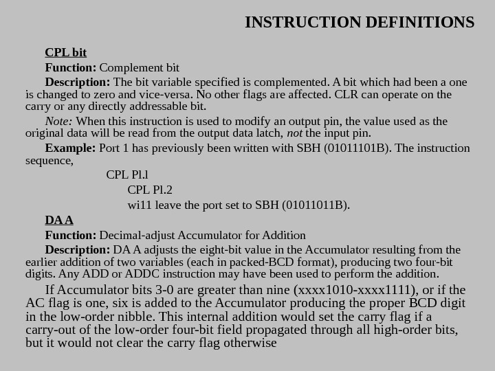 INSTRUCTION DEFINITIONS CPL bit Function:  Complement bit Description:  The bit variable specified is complemented.