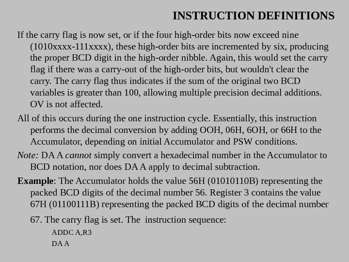 INSTRUCTION DEFINITIONS If the carry flag is now set, or if the four high-order bits now