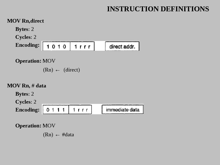 INSTRUCTION DEFINITIONS MOV Rn, direct Bytes : 2 Cycles : 2 Encoding:  Operation:  MOV