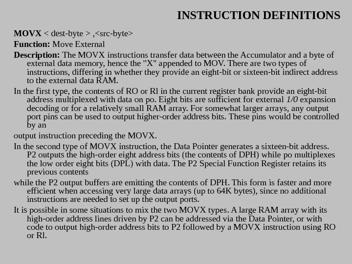 INSTRUCTION DEFINITIONS MOVX  dest-byte  , src-byte Function:  Move External Description:  The MOVX