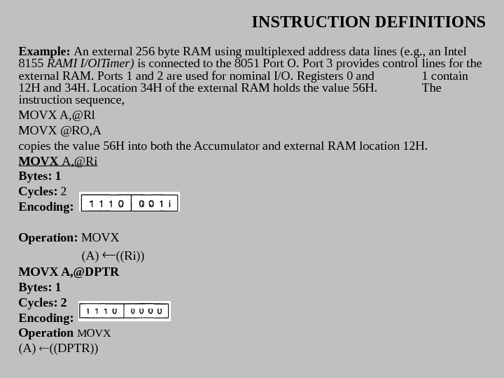 INSTRUCTION DEFINITIONS Example:  An external 256 byte RAM using multiplexed address data lines (e. g.