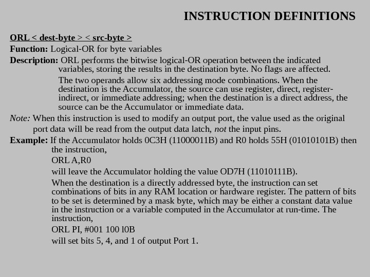 INSTRUCTION DEFINITIONS ORL  dest-byte   src-byte  Function:  Logical-OR for byte variables Description: