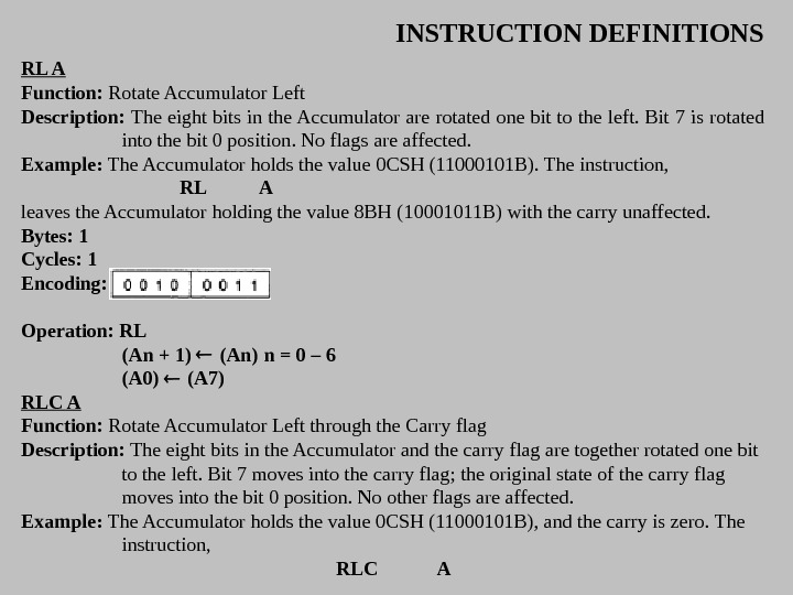 INSTRUCTION DEFINITIONS RL A Function:  Rotate Accumulator Left Description:  The eight bits in the