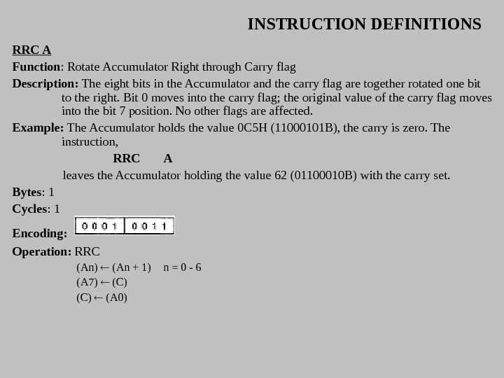 INSTRUCTION DEFINITIONS RRC A Function : Rotate Accumulator Right through Carry flag Description:  The eight