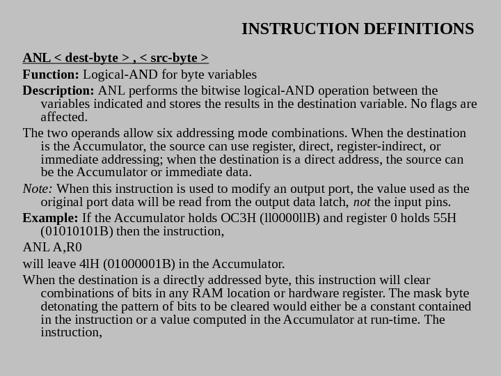 INSTRUCTION DEFINITIONS ANL  dest-byte  ,  src-byte  Function:  Logical-AND for byte variables