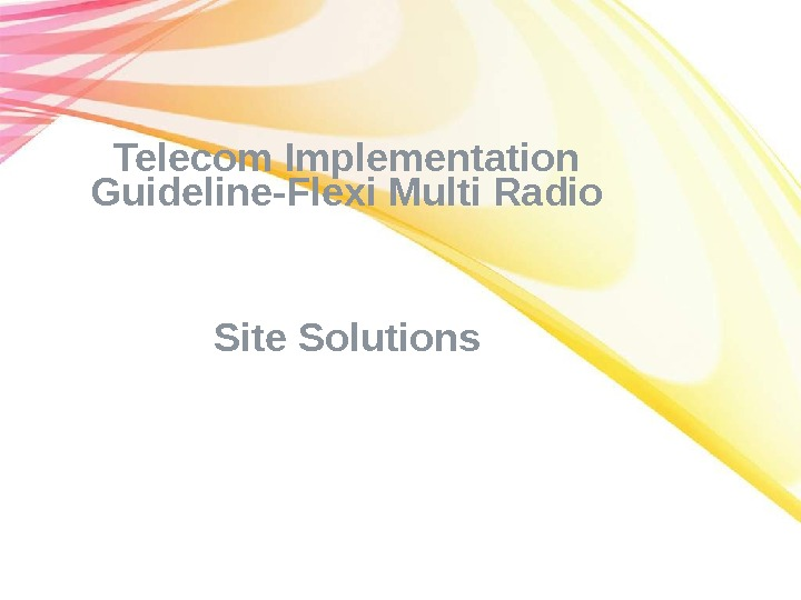 Telecom Implementation Guideline-Flexi Multi Radio Site Solutions