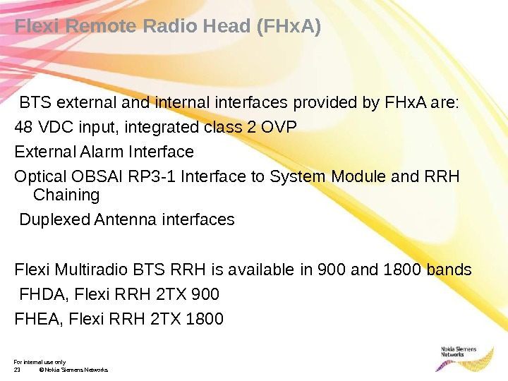For internal use only 23 © Nokia Siemens Networks. Flexi Remote Radio Head (FHx. A)