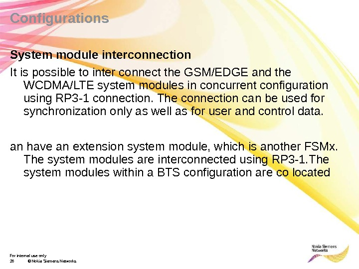 For internal use only 26 © Nokia Siemens Networks. Configurations System module interconnection It is possible