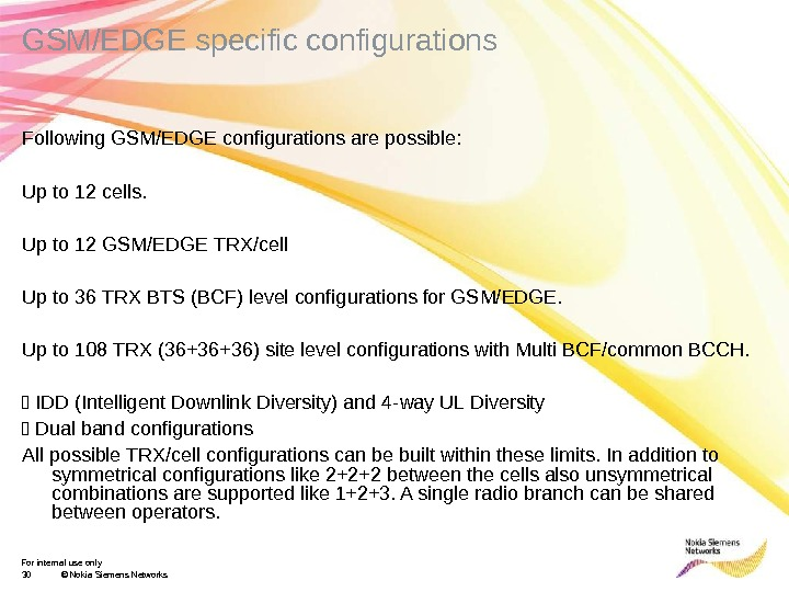 For internal use only 30 © Nokia Siemens Networks. GSM/EDGE specific configurations Following GSM/EDGE configurations are