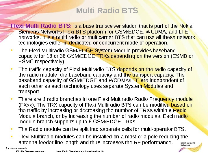 For internal use only 4 © Nokia Siemens Networks Multi Radio Overview/Ajay Kumar/Version 1. 0