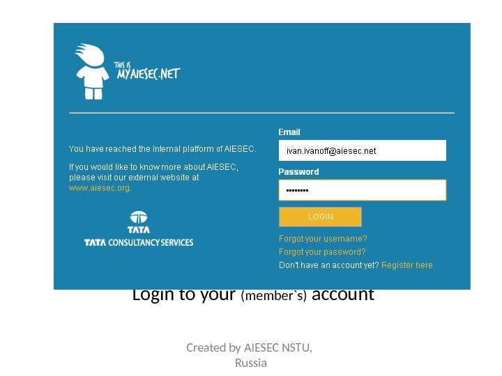 Login to your (member`s) account Created by AIESEC NSTU,  Russia