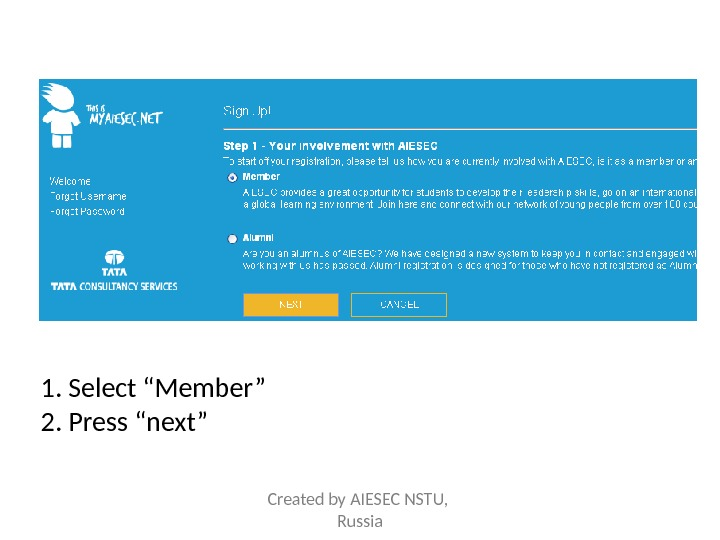 "1. Select ""Member"" 2. Press ""next"" Created by AIESEC NSTU,  Russia"