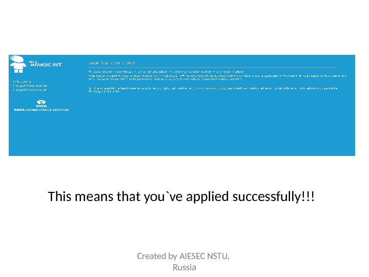 This means that you`ve applied successfully!!! Created by AIESEC NSTU,  Russia