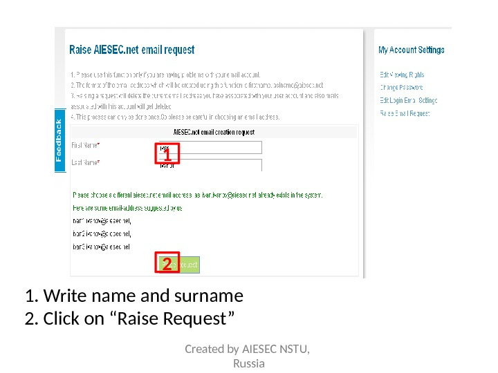 "1. Write name and surname 2. Click on ""Raise Request"" 1 2 Created by AIESEC NSTU,"