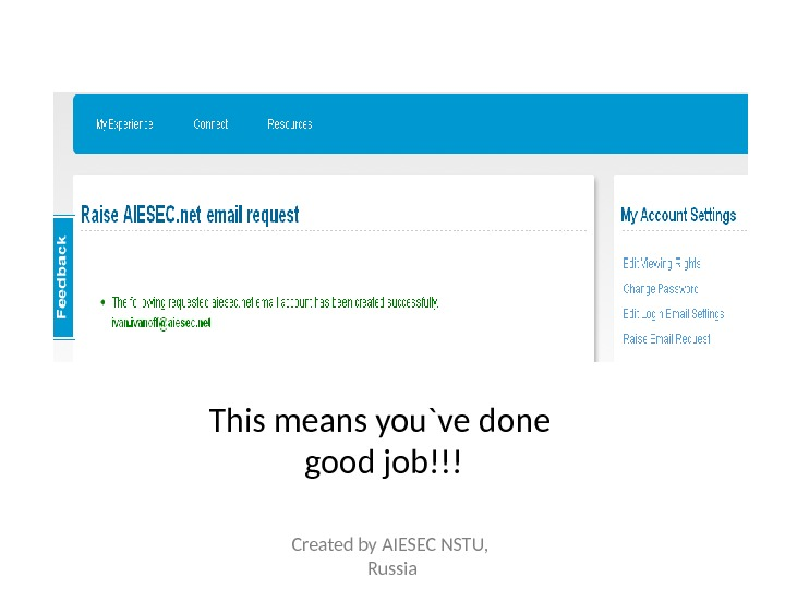 This means you`ve done good job!!! Created by AIESEC NSTU,  Russia