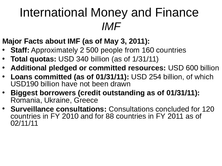 International Money and Finance IMF Major Facts about IMF (as of Ma y  3 ,