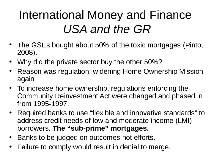 International Money and Finance USA and the GR • The GSEs bought about 50 of the