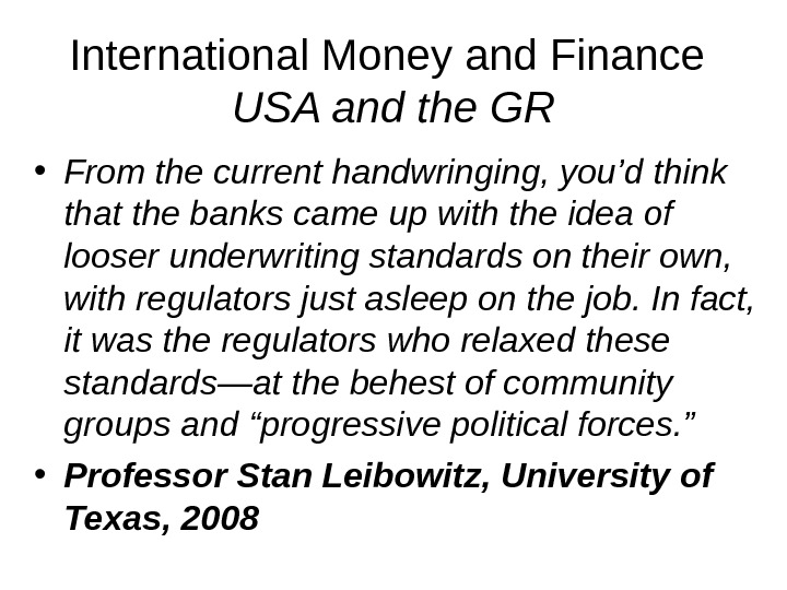 International Money and Finance USA and the GR • From the current handwringing, you'd think that