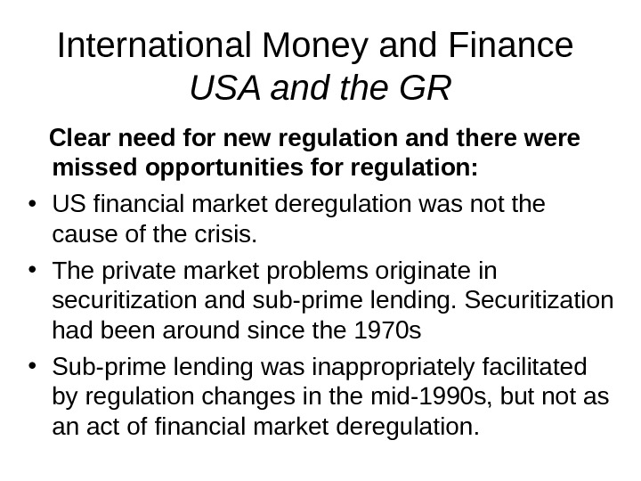International Money and Finance USA and the GR Clear need for new regulation and there were