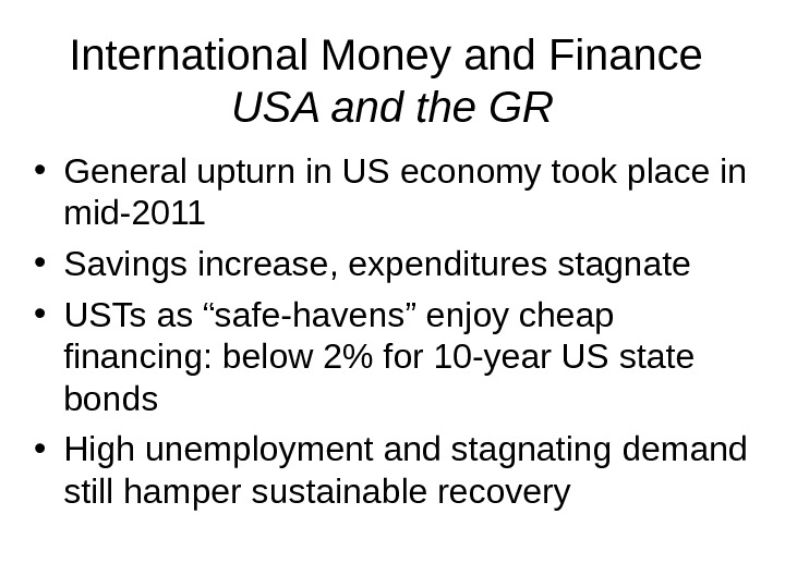 International Money and Finance USA and the GR • General upturn in US economy took place