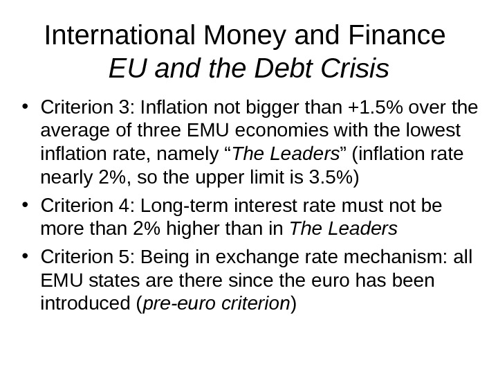 International Money and Finance EU and the Debt Crisis • Criterion 3: Inflation not bigger than