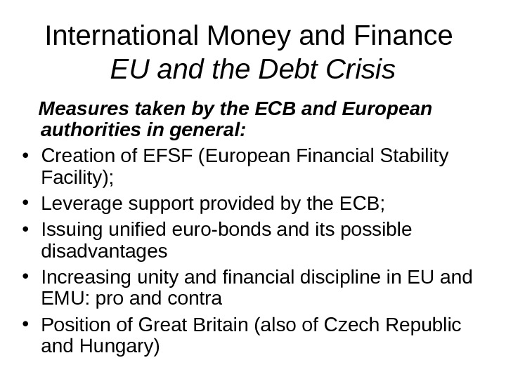 International Money and Finance EU and the Debt Crisis Measures taken by the ECB and European