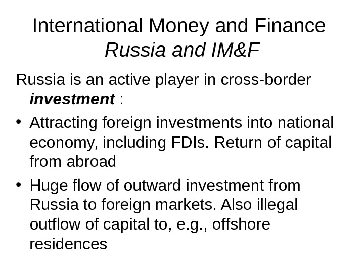 International Money and Finance Russia and IM&F Russia is an active player in cross-border investment :