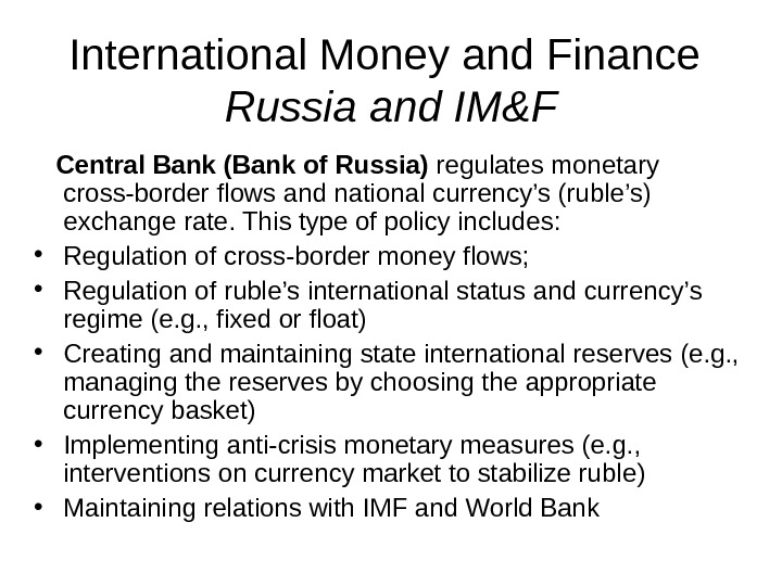 International Money and Finance Russia and IM&F Central Bank (Bank of Russia) regulates monetary cross-border flows