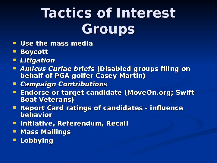 Tactics of Interest Groups Use the mass media Boycott Litigation Amicus Curiae briefs (Disabled groups filing