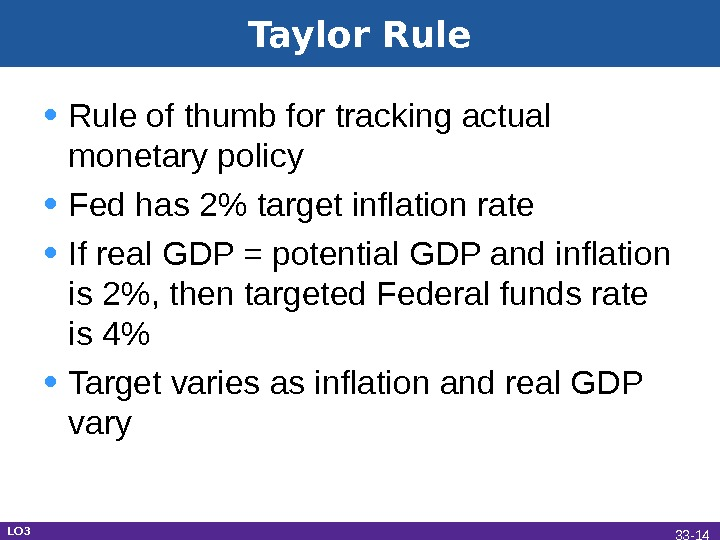 Taylor Rule • Rule of thumb for tracking actual monetary policy • Fed has 2 target