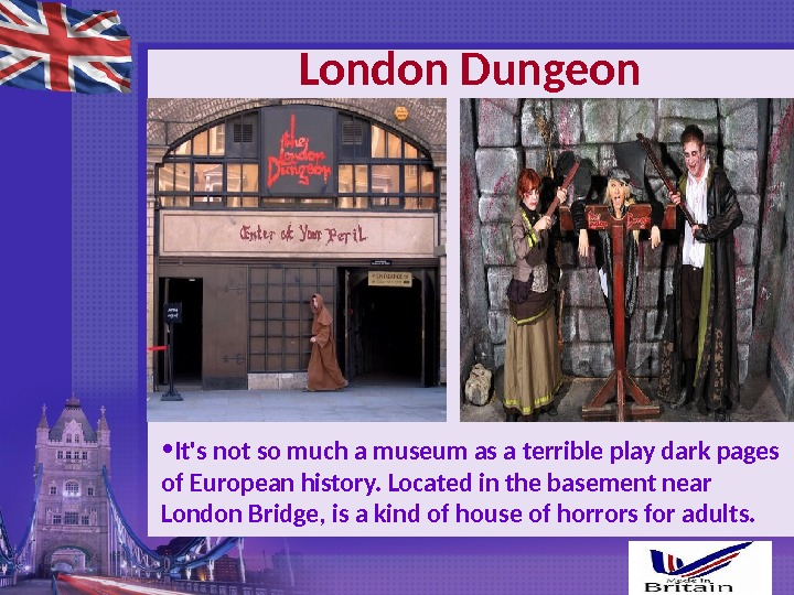 London Dungeon • It's not so much a museum as a terrible play dark pages of
