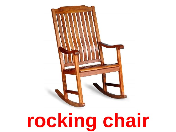 r ocking chair