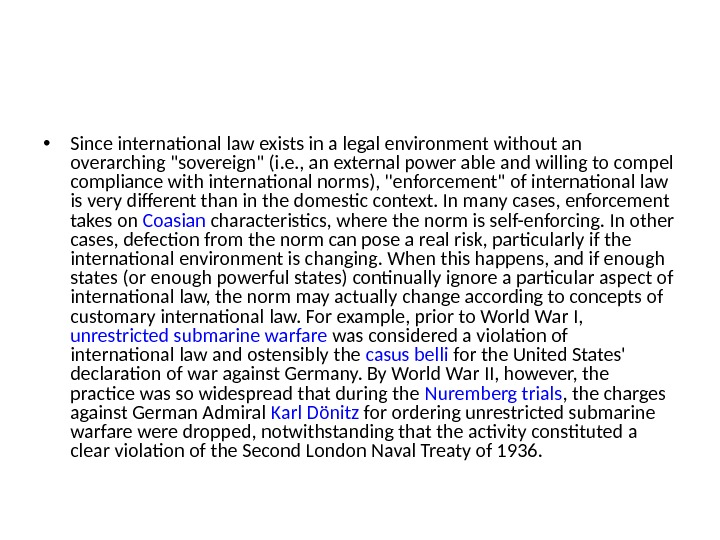• Since international law exists in a legal environment without an overarching sovereign (i. e.
