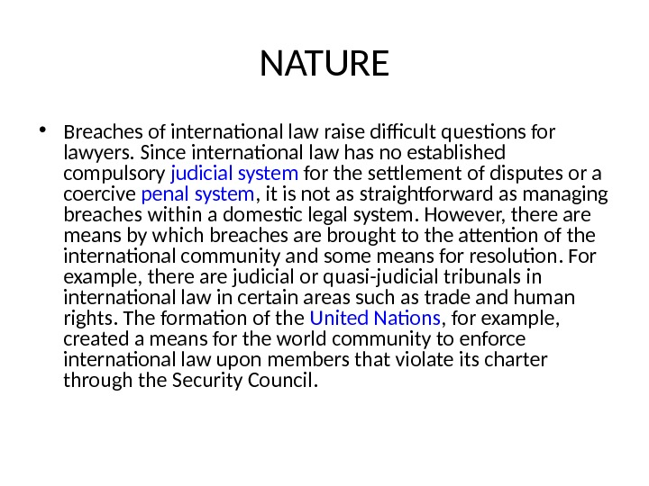 NATURE • Breaches of international law raise difficult questions for lawyers. Since international law has no