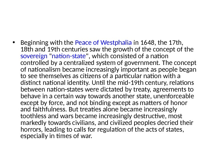 • Beginning with the Peace of Westphalia in 1648, the 17 th,  18 th