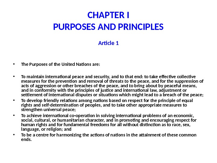 CHAPTER I PURPOSES AND PRINCIPLES Article 1 • The Purposes of the United Nations are: