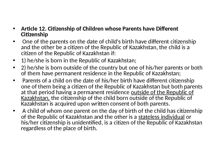 • Article 12. Citizenship of Children whose Parents have Different Citizenship •  One of