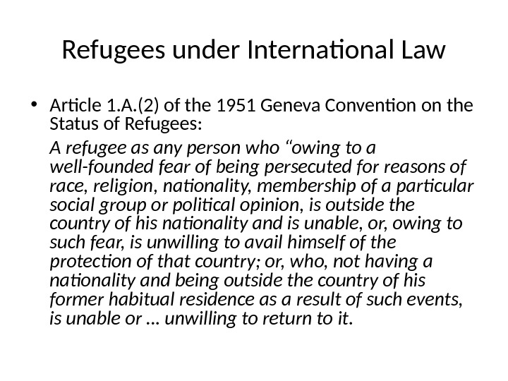 Refugees under International Law • Article 1. A. (2) of the 1951 Geneva Convention on the