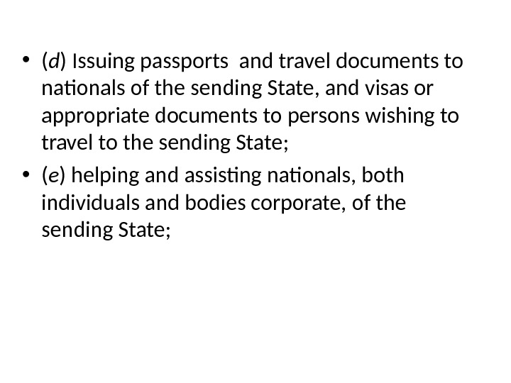 • ( d ) Issuing passports and travel documents to nationals of the sending State,