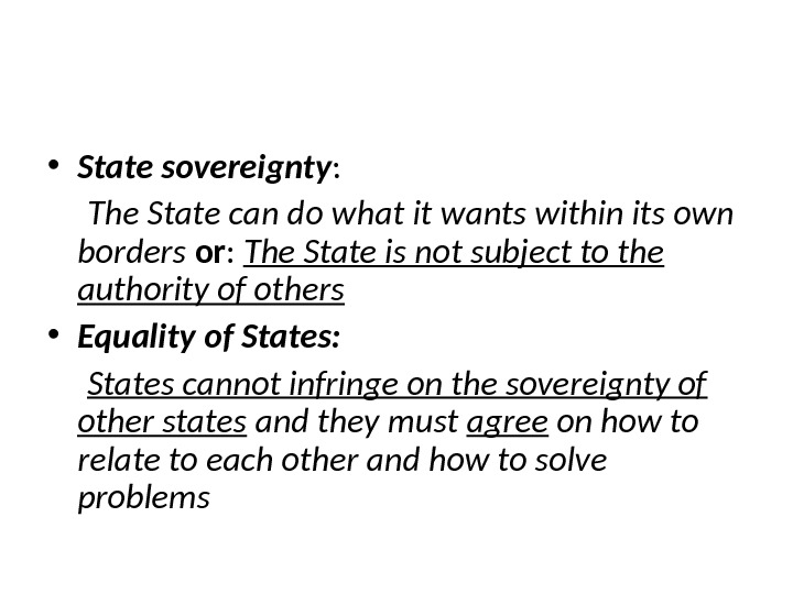 • State sovereignty :   The State can do what it wants within its