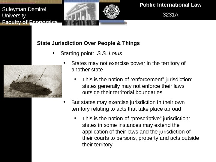 Public International Law 3231 ASuleyman Demirel University Faculty of Economics State Jurisdiction Over People & Things