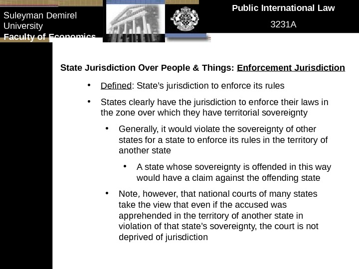 Public International Law 3231 ASuleyman Demirel University Faculty of Economics State Jurisdiction Over People & Things: