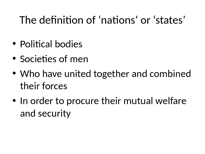 The definition of 'nations' or 'states' • Political bodies • Societies of men • Who have