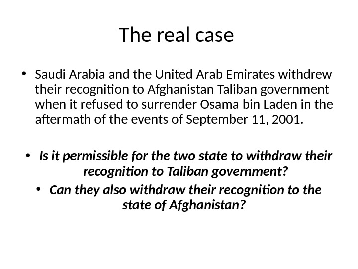 The real case  • Saudi Arabia and the United Arab Emirates withdrew their recognition to